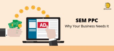 SEM PPC - Why Your Business Needs It - Feature