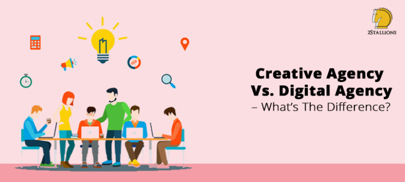 Creative Agency Vs  Digital Agency – What Are The Major Differences
