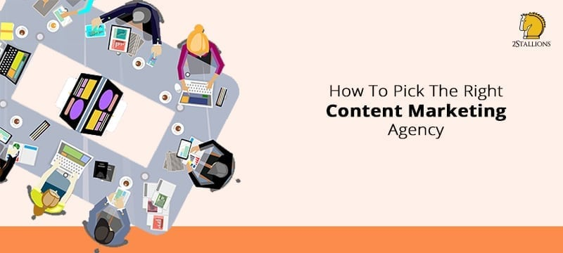 How to pick the right content marketing agency for Content marketing agency